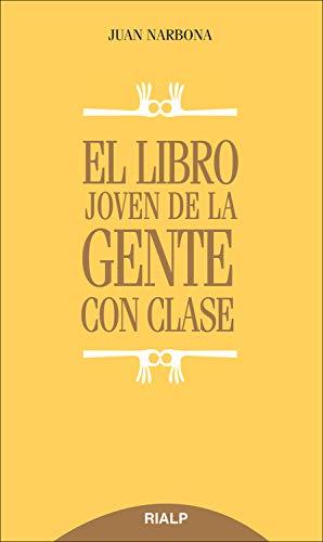El libro joven de la gente con clase (Biblioteca del Libro Joven) di Narbona Cárceles , Juan