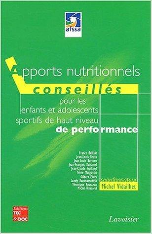 Apports nutritionnels conseills pour les enfants et les adolescents sportifs de haut niveau de performance de Michel Vidailhet,France Bellisle,Jean-Louis Berta ( 27 fvrier 2004 )