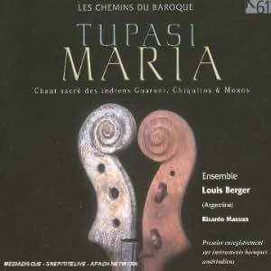 Tupasi Maria : Chants sacrés amérindiens (Les Chemins du Baroque)