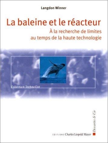 La Baleine et le Réacteur : A la recherche de limites au temps de la haute technologie