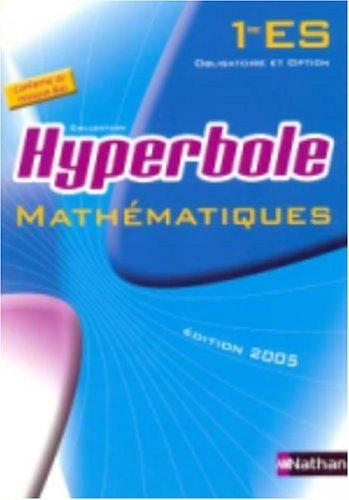 Hyperbole : Mathématiques 1e ES : obligatoire et option, programme 2001