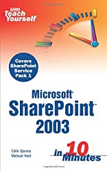 Sams Teach Yourself Microsoft Sharepoint 2003 in 10 Minutes (Sams Teach Yourself...in 10 Minutes)