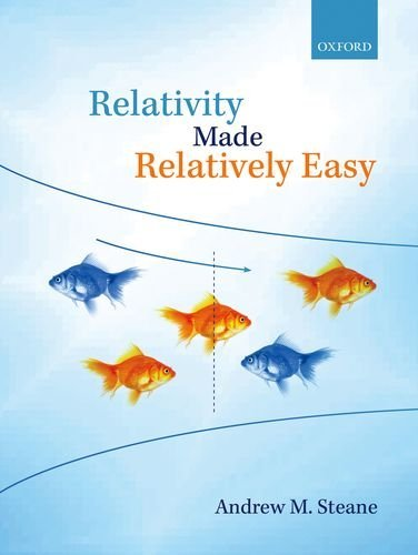 Relativity Made Relatively Easy by Andrew M. Steane (2012-10-04)