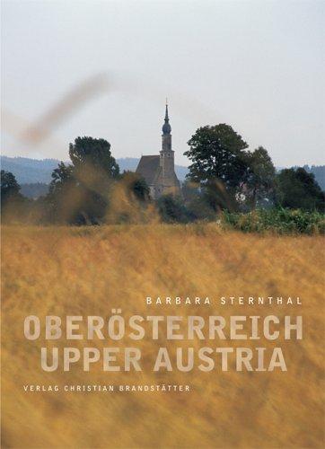 Oberösterreich/Upper Austria: Mit Photographien von Manfred Horvath, Franz Hubmann, Lois Lammerhuber, Gerhard Trumler, Kurt-Michael Westermann u.a.