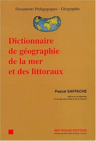 Dictionnaire de géographie de la mer et des littoraux