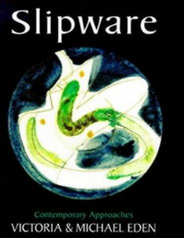 Slipware: Contemporary Approaches (Ceramics)