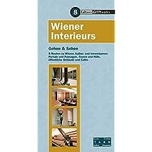 Wiener Interieurs: 6 Routen durch das Innere der Stadt, quer durch die Jahrhunderte (City-Walks)
