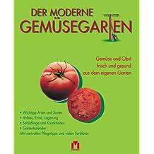 Der moderne Gemüsegarten