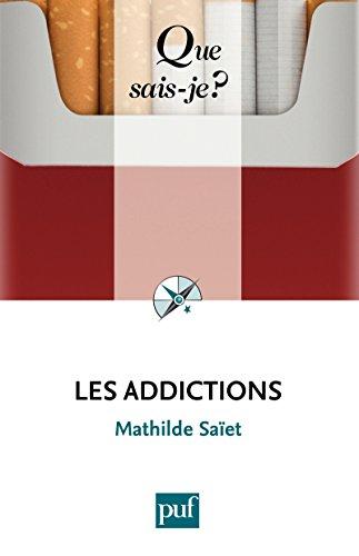 Les addictions: « Que sais-je ? » n° 3911