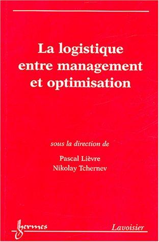 Descargar Libro La logistique entre management et optimisation de Pascal Lièvre