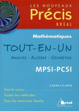 Tout-en-un Analyse - Algèbre - Géométrie MPSI-PCSI