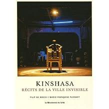 Kinshasa : Récits de la ville invisible