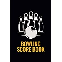 Bowling Score Book: Bowling Game Record Book, Bowler Score Keeper, Best gift for Bowlers, Bowling lovers scorebook
