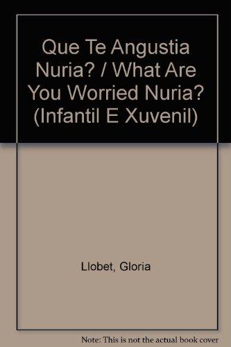 Que Te Angustia Nuria? / What Are You Worried Nuria? (Infantil E Xuvenil)