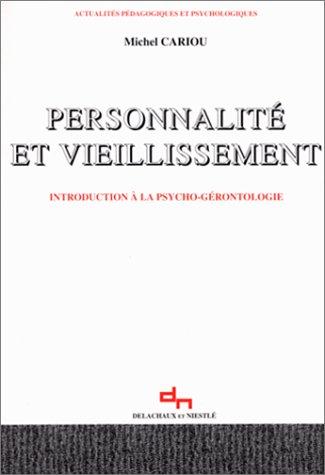 Personnalit et vieillissement : Introduction  la psycho-grontologie