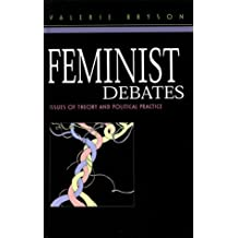 Feminist Debates: Issues of Theory and Political Practice by Valerie Bryson (1999-09-01)