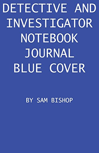 Detective And Investigator Notebook Journal Blue Cover: Wide ruled lined paper notebook for detectives to keep notes and clues on criminal cases they are investigating (Detective Journals)