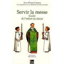 Servir la messe : Guide de l'enfant de choeur