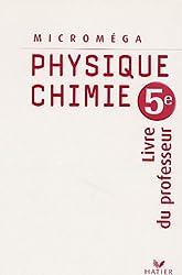 Physique-chimie 5e. : Livre du professeur