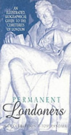 Permanent Londoners: An Illustrated Biographical Guide to the Cemeteries of London by Judi Culbertson (28-Apr-2000) Paperback