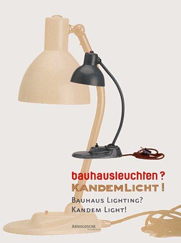 Bauhausleuchten? Kandemlicht! (Sonderausgabe)