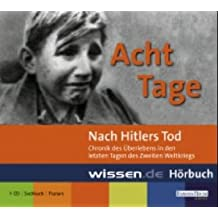 Acht Tage nach Hitlers Tod: Sachbuch - Feature