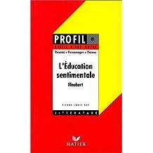 Profil d'une oeuvre : L'Education sentimentale, Flaubert, 1869 : résumé, personnages, thèmes