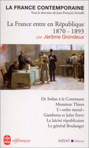 La France Entre En Republique 1870-1893 (Ldp Ref.Inedits) par J Grondeux