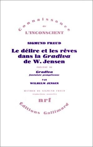 Le délire et les rêves dans la «Gradiva» de W. Jensen