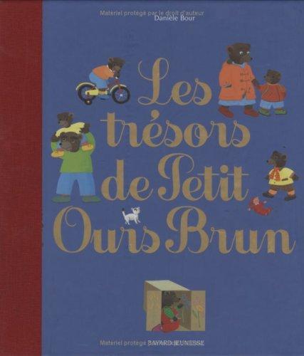 Les Trésors de Petit Ours Brun par Danièle Bour, Marie Aubinais, Marie-Agnès Gaudrat, Claude Lebrun