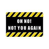 Zcfhike Hi,Doormat 3 17 Thickness Humorous Funny Saying Quotes:Oh No Not You Again Indoor Outdoors Floor Mat Gate Pad Cover Doormat
