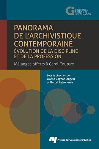 Panorama de l'archivistique contemporaine: volution de la discipline et de la profession: Mlanges offerts  Carol Couture