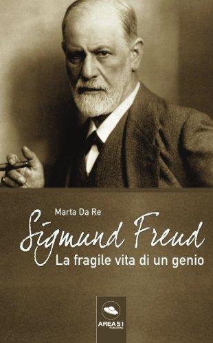 Sigmund Freud: La fragile vita di un genio