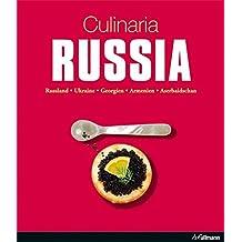 Culinaria Russia: Russland, Ukraine, Georgien, Armenien, Aserbaidschan