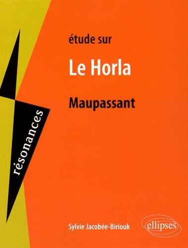 Etude sur Le Horla de Maupassant par Sylvie Jacobée-Biriouk