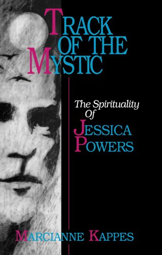 Track Of The Mystic The Spirituality Of Jessica Powers