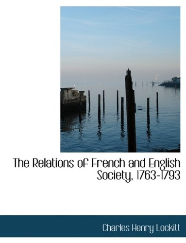 The Relations of French and English Society, 1763-1793