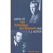 Das Schweigen des Himmels: Über Samuel J. Agnon
