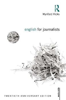 English for Journalists: Twentieth Anniversary Edition (Media Skills) von [Hicks, Wynford]
