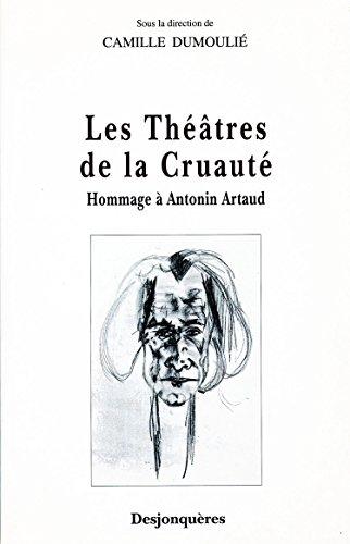 Les Thtres de la Cruaut: Hommage  Antonin Artaud