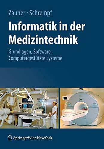 Informatik in der Medizintechnik: Grundlagen, Software, Computergestützte Systeme (German Edition)