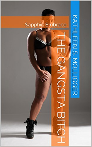sapphic-embrace-the-gangsta-bitch-lesbian-love-and-lust-book-1-english-edition