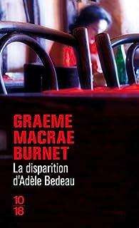 Critique de La disparition d'Adèle Bedeau - Graeme Macrae Burnet par Marylou26