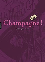 Champagne ! De la vigne au vin
