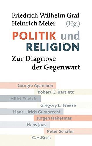 Politik und Religion: Zur Diagnose der Gegenwart (Beck'sche Reihe)