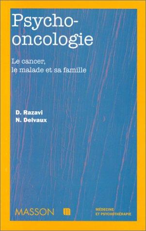 PSYCHO-ONCOLOGIE. Le cancer, le malade et sa famille