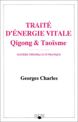 Traité d'énergie vitale, Qigong et Taoïsme : Matière théorique et pratique