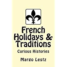 [(French Holidays & Traditions)] [By (author) Margo Lestz ] published on (November, 2014)