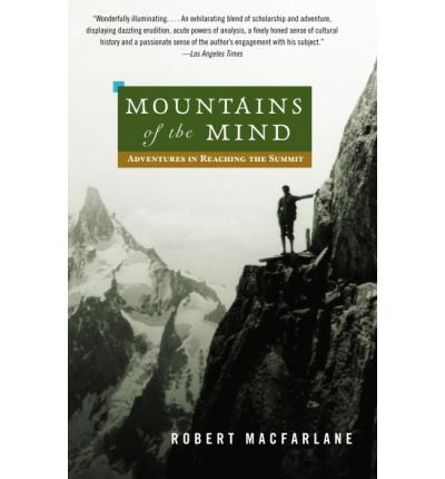 (Mountains of the Mind: Adventures in Reaching the Summit) BY (MacFarlane, Robert) on 2004
