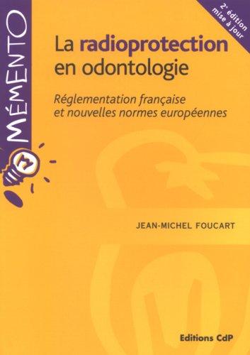 La radioprotection en odontologie: Réglementation française et nouvelles normes européennes